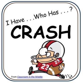 I Have . . .Who Has . . ? CRASH