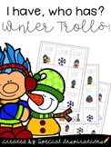 I Have, Who Has? CVC Winter Trolls Game