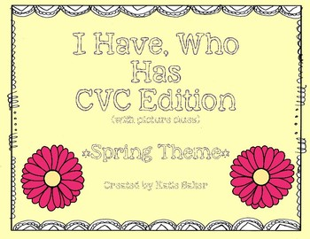 I Have Who Has CVC Words (Spring)
