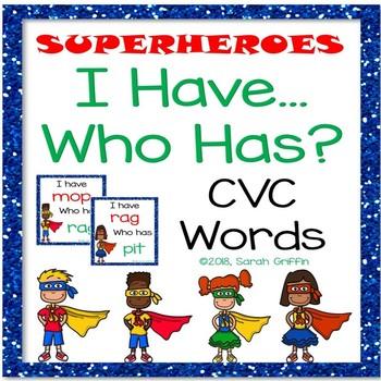 I Have, Who Has? ~ CVC Words ~ Superheroes