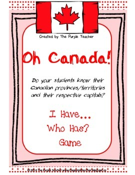 I Have Who Has : Canadian Provinces, Territories and their