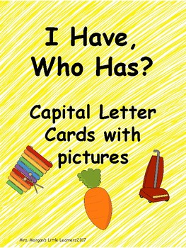 I Have, Who Has? Capital Letter Cards with Pictures
