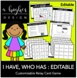 I Have, Who Has: Editable {A Hughes Design}