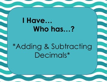 I Have Who Has Cards- Adding and Subtracting Decimals