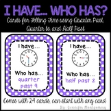 I Have... Who Has? Cards for Telling Time Using Quarter Pa