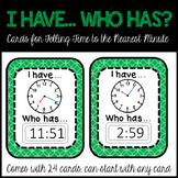 I Have... Who Has? Cards for Telling Time to the Nearest Minute