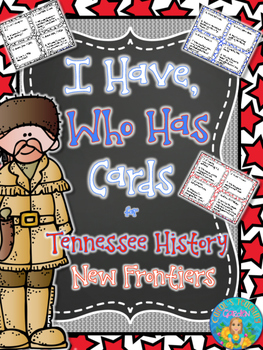 I Have, Who Has Cards for Tennessee History: New Frontiers