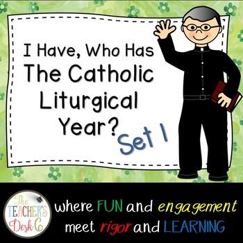 I Have Who Has Catholic Liturgical Year