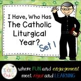 I Have Who Has Catholic Liturgical Year Set One