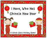 I Have, Who Has Chinese New Year- A whole class holiday game!