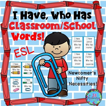 ESL Vocabulary (I Have, Who Has School Words) for ESL Newcomers!