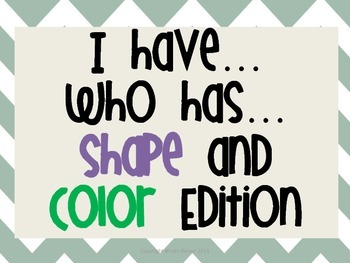 I Have Who Has.. Color and Shapes!