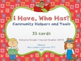 I Have, Who Has? - Community Workers and Tools {Ontario Grade 1 Social Studies}