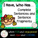 I Have Who Has Complete Sentences and Sentence Fragments