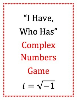 """""""I Have, Who Has"""" Complex Numbers Game"""