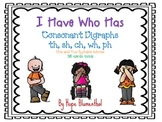 I Have Who Has Consonant Digraphs th, sh, ch, wh, ph