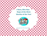 I Have, Who Has: Days of the Week/Months of the Year