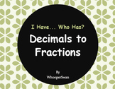 I Have, Who Has - Decimals to Fractions