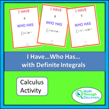 Calculus:  I Have... Who Has... Cards- Definite Integrals