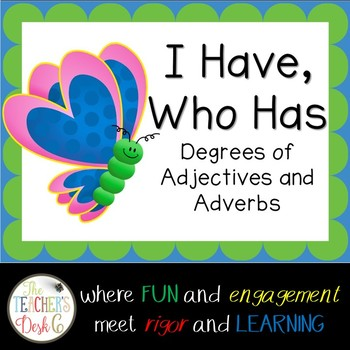 I Have Who Has? Degrees of Adjectives and Adverbs Spring Theme