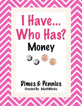 I Have Who Has - Dimes and Pennies up to $1.00