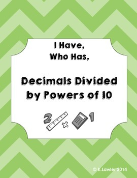 I Have Who Has ... Dividing Decimals by Powers of Ten