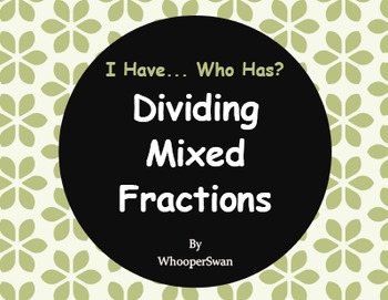 I Have, Who Has - Dividing Mixed Fractions