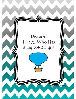 Division I Have, Who Has - Three digits by Two digits