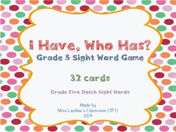 I Have, Who Has? - Dolch Grade Five Words