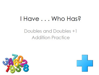 I Have Who Has - Doubles and Doubles + 1 Practice