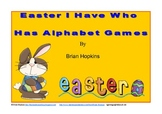 I Have Who Has Easter Alphabet Games