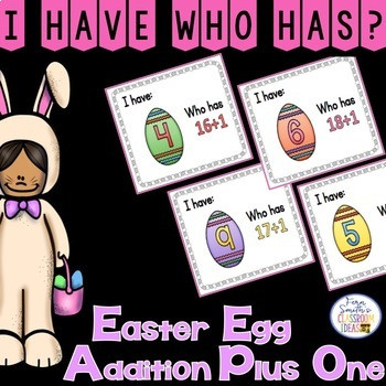 I Have Who Has Game Easter Egg Addition Facts - Plus One