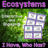 Ecosystems Activity - I Have, Who Has?