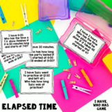 Elapsed Time Game - Word Problems - I Have, Who Has