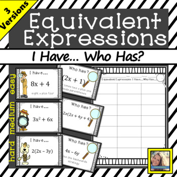 I Have...Who Has...?  Equivalent Expressions Edition