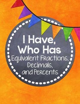 I Have, Who Has... {Equivalent Fractions, Decimals, and Percents}