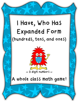 Place Value Game-I Have, Who Has Expanded Form (Hundreds, Tens, Ones)