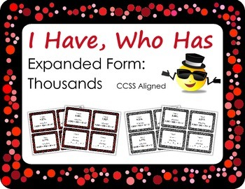 I Have, Who Has: Expanded Form - Thousands
