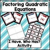 I Have, Who Has? Factoring Quadratic Equations