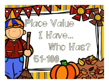 I Have…Who Has? Fall Place Value 51-100
