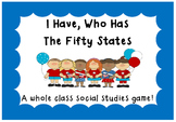 I Have, Who Has Fifty States and Capitals- A whole class social studies game!