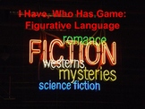 I Have, Who Has: Figurative Language!
