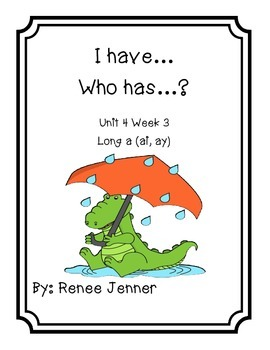 I Have Who Has? First Grade Treasures Unit 4 Week 3 Long a