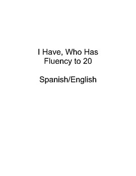 I Have, Who Has Fluency to 20 SPANISH and ENGLISH