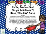 """I Have, Who Has"" Force, Motion, and Simple Machines"