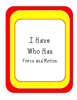 I Have Who Has Force and Motion