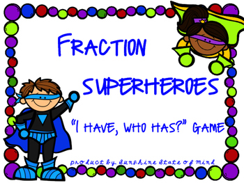 I Have, Who Has? Fraction Game (Superhero Themed)