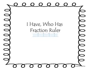 I Have, Who Has Fraction Ruler Line