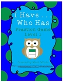 I Have . . Who Has? Fractions Level 1 Game