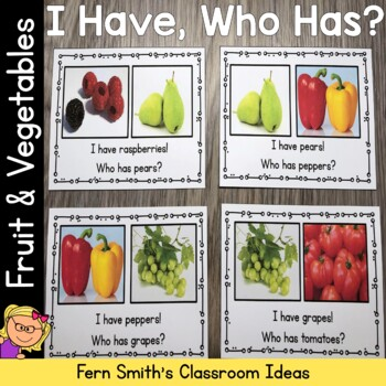 I Have, Who Has? Fruit and Vegetable Cards